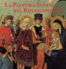 La pittura senese nel Rinascimento 1420-1500