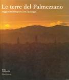 Le Terre del Palmezzano <span>viaggio nelle Romagne tra arte e paesaggio</span>