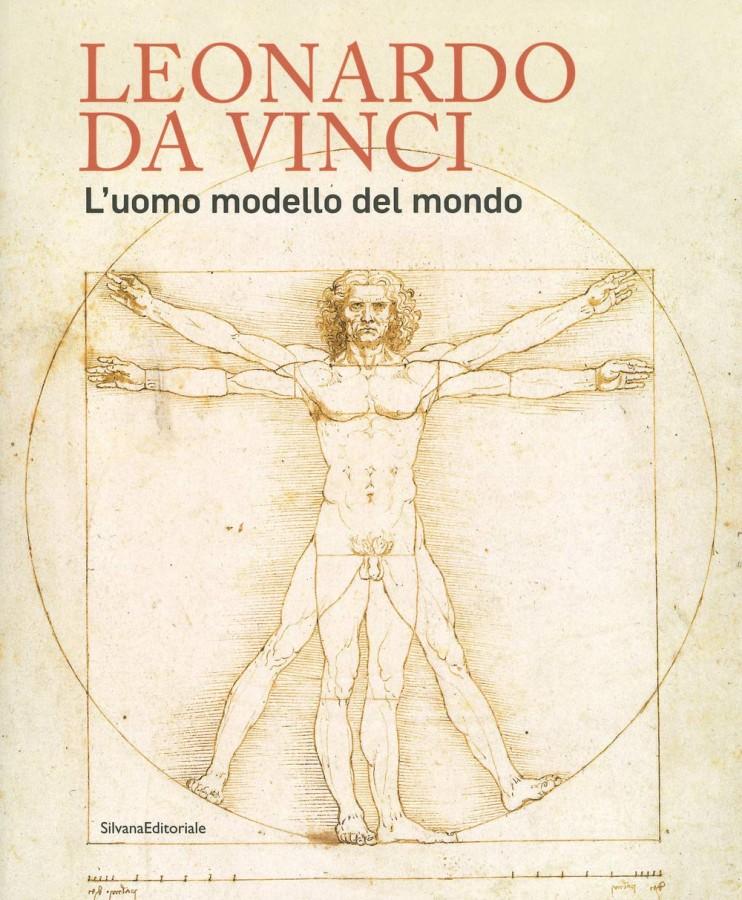 Leonardo da Vinci L'uomo modello del mondo