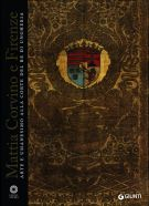 Mattia Corvino e Firenze <span>Arte e umanesimo alla corte del re di Ungheria</span>