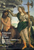 Pulchritudo, amor, voluptas <span>Pico della Mirandola alla corte del Magnifico</span>