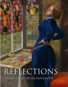 Reflections Van Eyck and the Pre-Raphaelites