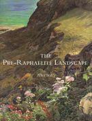 The Pre-Raphaelite Landscape