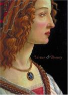 Virtue & Beauty <span>Leonardo's Ginevra De' Benci And Renaissance Portraits Of Women</span>