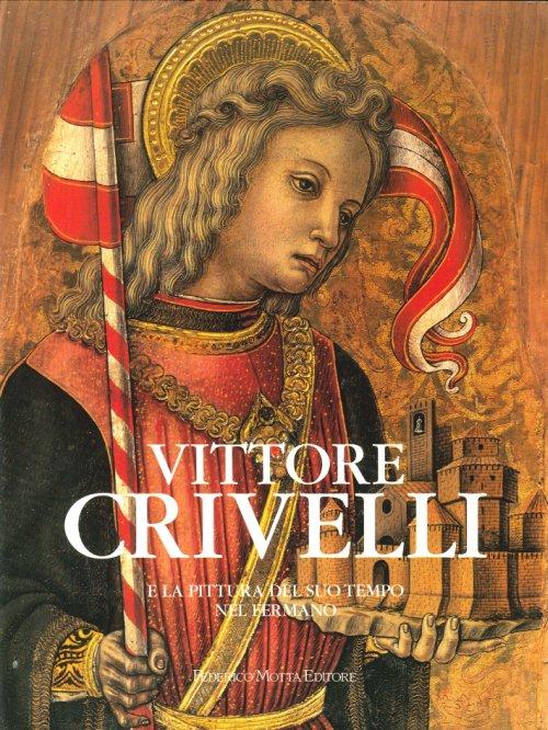 Vittore Crivelli e la pittura del suo tempo nel fermano