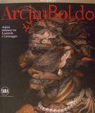 Arcimboldo <span>Artista milanese tra Leonardo e Caravaggio</span>