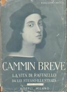 <h0>Cammin Breve <span><i>La vita di Raffaello <span>da lui stesso illustrata</i></Span></h0>