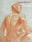 I segni dell'arte <span>Il Cinquecento da Praga a Cremona</span>