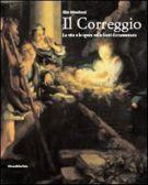 Il Correggio la vita e le opere nelle fonti documentarie