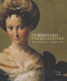 Correggio e Parmigianino <span>Arte a Parma nel Cinquecento</Span>