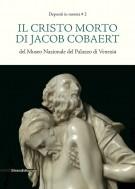 Il Cristo morto di Jacob Cobaert del Museo Nazionale del Palazzo di Venezia