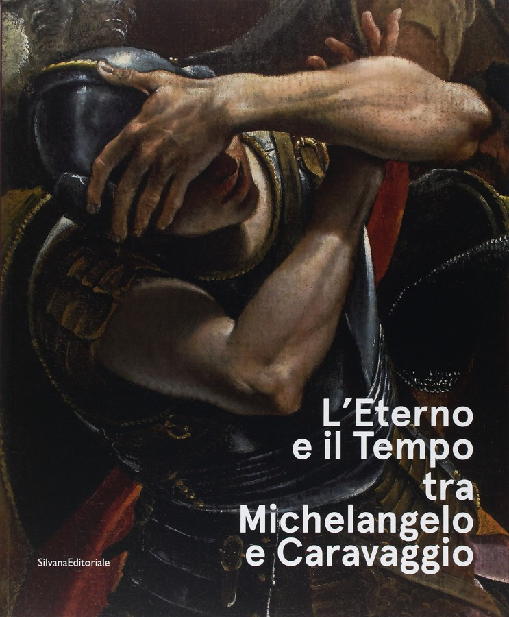 L'eterno e il tempo tra Michelangelo e Caravaggio