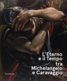 <h0>L'eterno e il tempo tra Michelangelo e Caravaggio</h0>