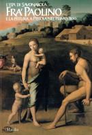 L'età di Savonarola Fra' Paolino e la Pittura a Pistoia Nel Primo '500