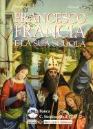 Francesco Francia <span>e la sua scuola</span>