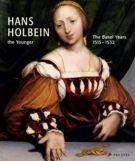 Hans Holbein <span>the Younger<span> The Years in Basel 1515-1532</span>