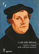 I volti della Riforma <span>Lutero e Cranach nelle collezioni medicee</span>