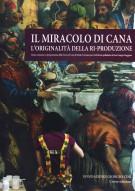Il miracolo di Cana <span>L'originalità della ri-produzione</span>
