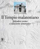 Il Tempio malatestiano <span>Splendore cortese e classicismo umanistico</span>