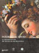 <h0>Intorno al David<span> <em>La grande pittura del Secolo di Michelangelo</em></span></h0>