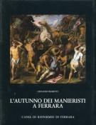 L'autunno dei manieristi a Ferrara