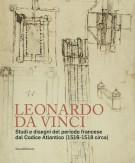 <h0>Leonardo da Vinci <span><i>Studi e disegni del periodo francese dal Codice Atlantico (1516-1518 circa)</i></span></h0>