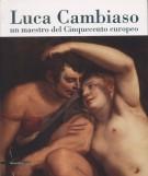 Luca Cambiaso <span>un maestro del Cinquecento europeo</span>
