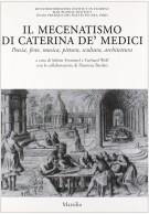 <h0>Il mecenatismo di Caterina De' Medici <span><i>Poesia, feste, musica, pittura, scultura, architettura</i></span></h0>
