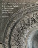 <h0>Museo Nazionale di Ravenna <span><i>Porta Aurea, Palladio e il monastero benedettino di San Vitale</i></span></h0>