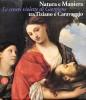 Natura e Maniera Tra Tiziano e Caravaggio Le ceneri violette di Giorgione