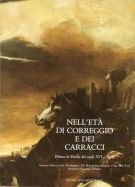 Nell'età di Correggio e dei Carracci pittura in Emilia dei secoli XVI e XVII