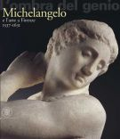<span>L'ombra del genio</span> Michelangelo e l'arte a Firenze <span>1537-1631</span>