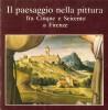 Il Paesaggio nella Pittura fra Cinque e Seicento a Firenze