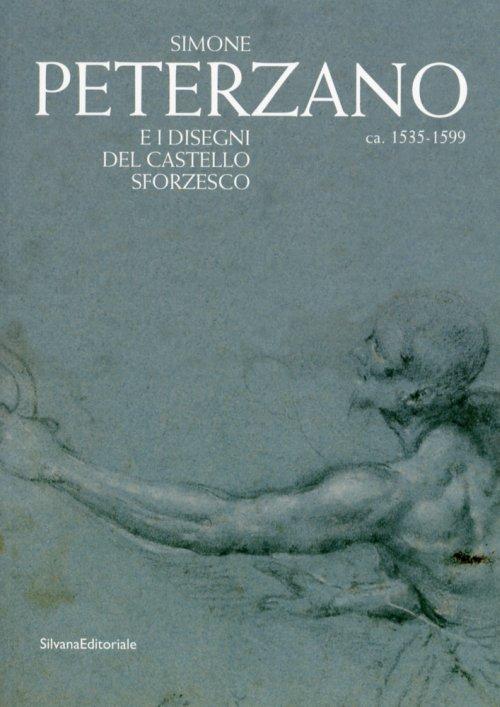 Simone Peterzano ca.1535-1599 e i disegni del Castello Sforzesco