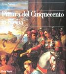 Pittura del Cinquecento in Sicilia <span>I-La Sicilia Occidentale <span>1484-1557</span>