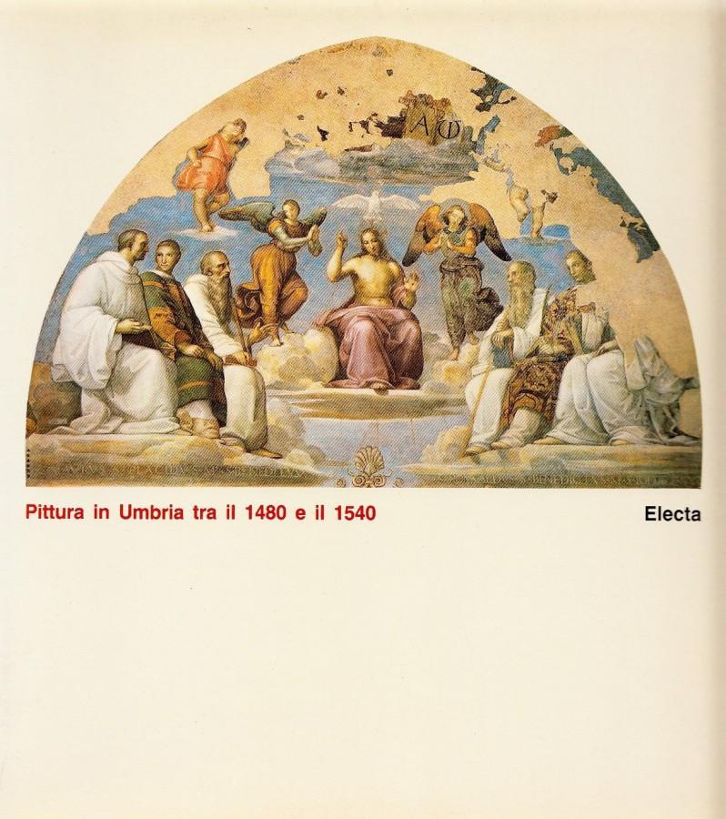 Pittura in Umbria tra il 1480 e il 1540 Premesse e sviluppi nei tempi di Perugino e Raffaello