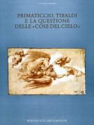 Primaticcio, Tibaldi e la Questione delle 'Cose del Cielo'