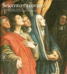 Seicento ritrovato. <span>Presenze pittoriche 'italiane' nella Lombardia Svizzera tra Cinquecento e Seicento</span>