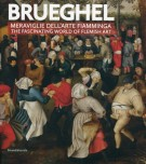 Brueghel <span>Meraviglie dell'arte fiamminga <span>The fascinating world of Flemish Art</Span>