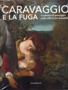 Caravaggio e la fuga <span>La pittura di paesaggio nelle ville Doria Pamphilj</span>