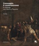 <h0>Caravaggio Il contemporaneo <span><i>In dialogo con Burri e Pasolini</i></span></h0>