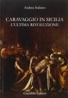 Caravaggio in Sicilia <span>L'ultima rivoluzione</span>