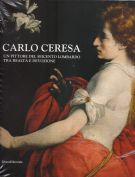 <h0>Carlo Ceresa <span><i>Un pittore del Seicento lombardo tra realtà e devozione</i></Span></h0>