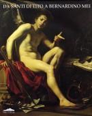 Da Santi di Tito a Bernardino Mei Momenti del Caravaggismo e del Naturalismo nella Pittura Toscana del Seicento
