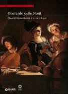 Gherardo delle Notti <span>Quadri bizzarrissimi e cene allegre</span>