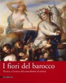 <h0>I fiori del barocco <span><i>Pittura a Genova dal naturalismo al rococò</i></span></h0>