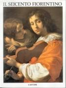 Il Seicento Fiorentino <span>Arte a Firenze Da Ferdinando I a Cosimo III</span> <span>3 Voll.