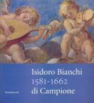 Isidoro Bianchi <span>1581-1662 di Campione</span>