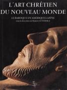 L'art chrétien du Nouveau Monde <span>Le Baroque en Amérique latine</span>