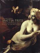 Mattia Preti <span>tra Caravaggio e Luca Giordano</span> <span>Il Cavalier calabrese</span>